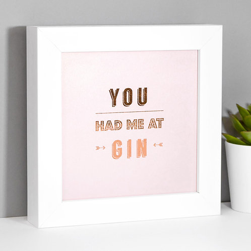 You Had Me at Gin Framed Mini Print