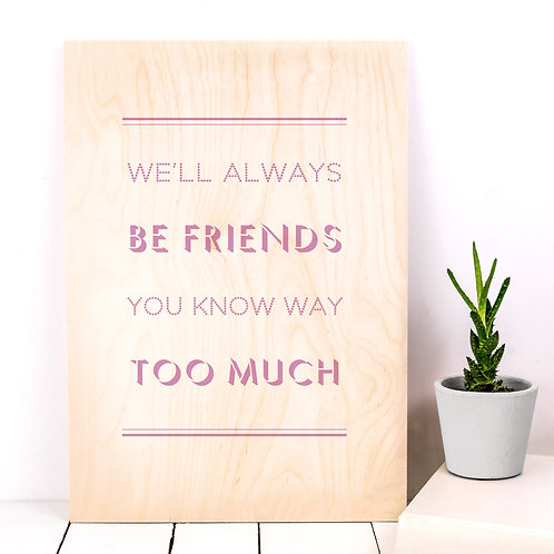 'Always Friends' Wooden Plaque Print x 3