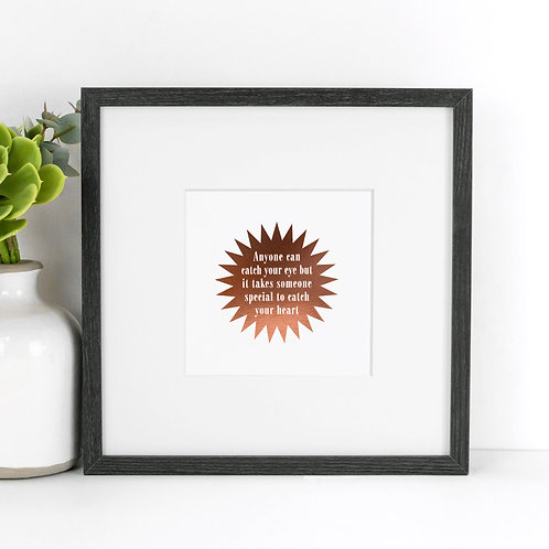 Catch Your Heart Rose Gold Mounted Unframed Print x 3