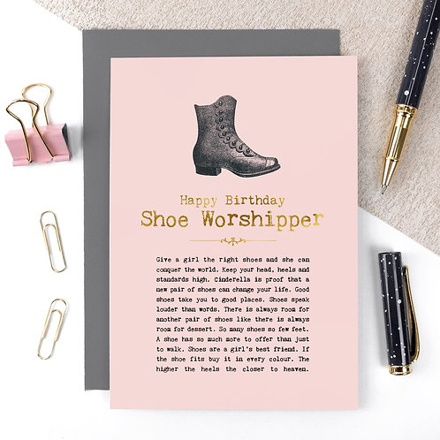 Shoe Worshipper Luxury Foil Birthday Card with Quotes