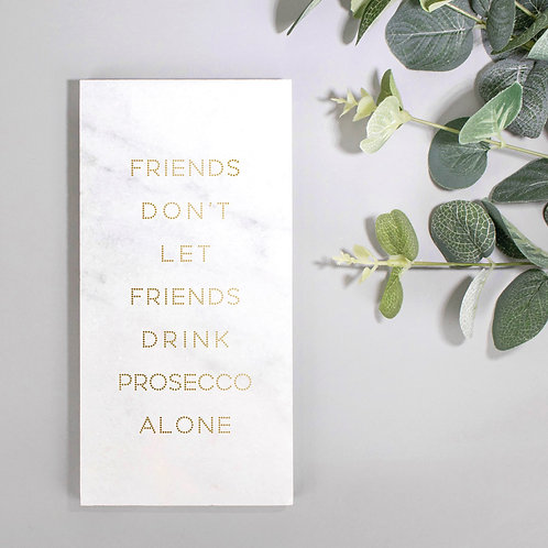 Prosecco Friends Gold Marble Plaque