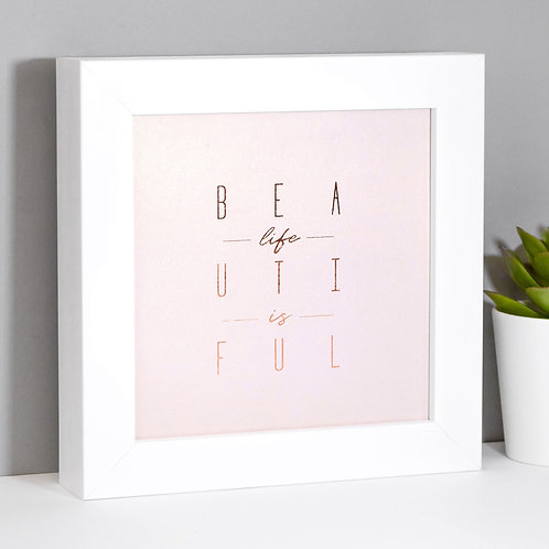 Life is Beautiful Mini Metallic Framed Print
