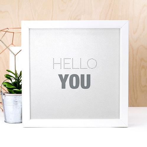 Hello You | Silver Typographic Quote Print