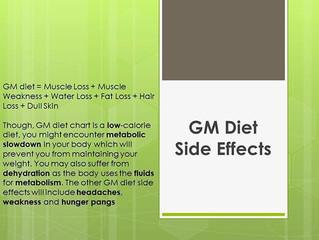 GM Diet Side Effect