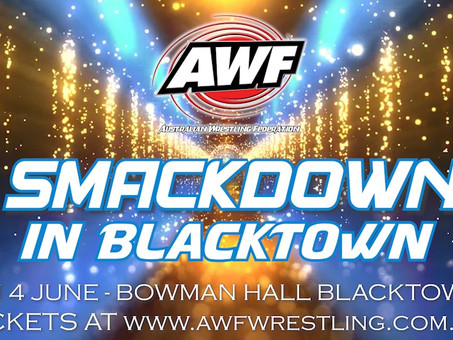 AWF Smackdown In Blacktown 7 May Live event Posponed to Fri 4 June