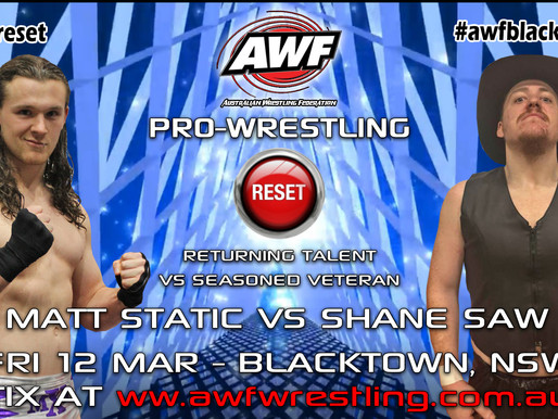 Matt Static Set To Return to the Ring against AWF Gatekeeper ShaneSaw at AWF Reset