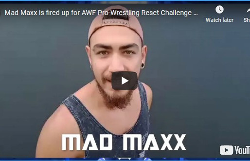Mad Maxx is fired up for AWF Pro-Wrestling Reset Challenge Versus Mikey Lord