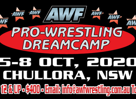 AWF Pro-Wrestling Dreamcamp 2020 set for 5-8 October in Chullora, NSW - Accepting Applications Now!