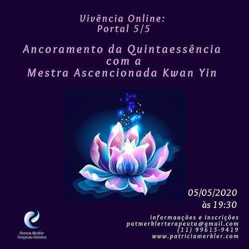 Vivência: Ancoramento da Quintaessência com a Mestra Kwan Yin