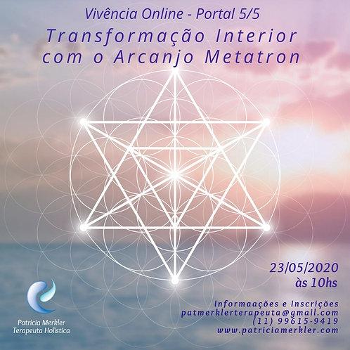 Vivência: Transformação Interior Arcanjo Metatron