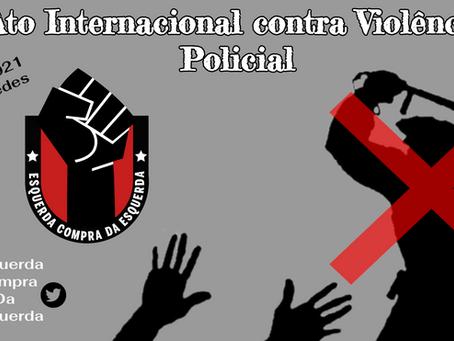 Ato Internacional Contra a Violência Policial