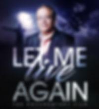 2Let me Live Again.jpg