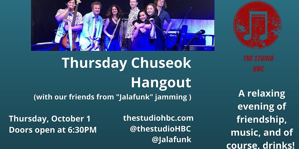 Chuseok Hang, Drink, and Music!