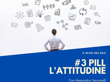 #3 Pill - L'attitudine individuale