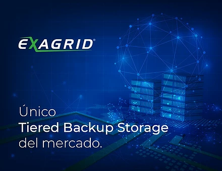 Exagrid: el único Tiered Backup Storage del mercado