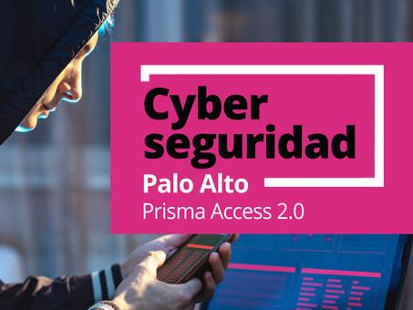 Conocé Palo Alto Networks Prisma Access 2.0