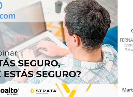 """Palo Alto y Strata: Webinar """"Estás seguro que estás seguro"""""""
