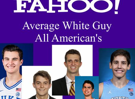 FaHoo's 2019 NCAA Basketball Average White Guy All-American's