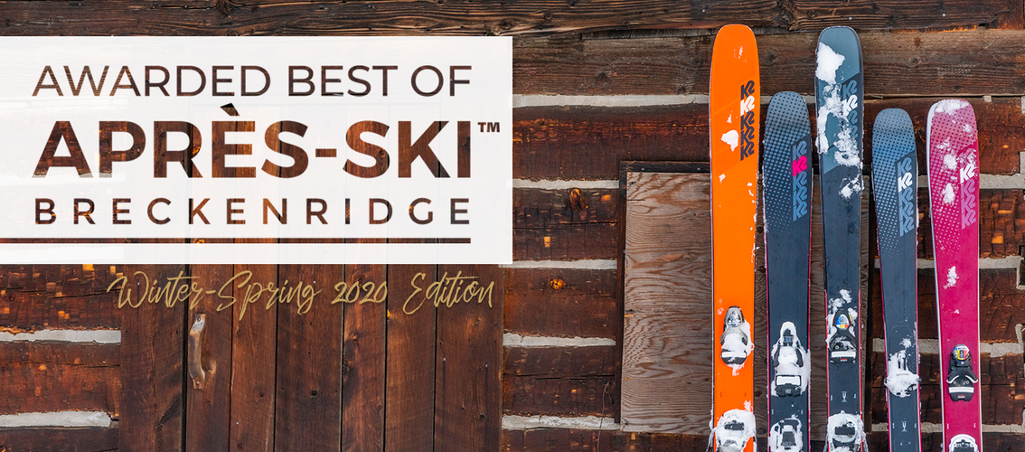 Awarded Best of Après-Ski Breckenridge