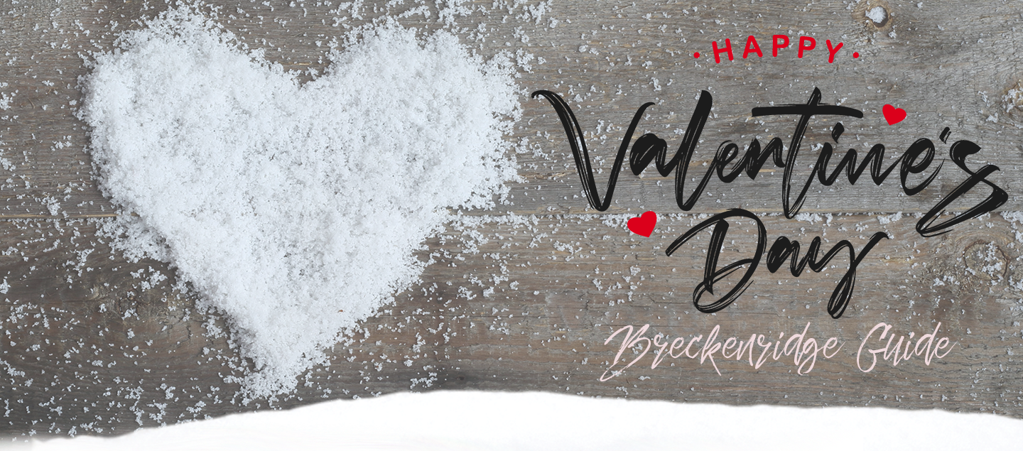 Breckenridge Valentine's Day Guide