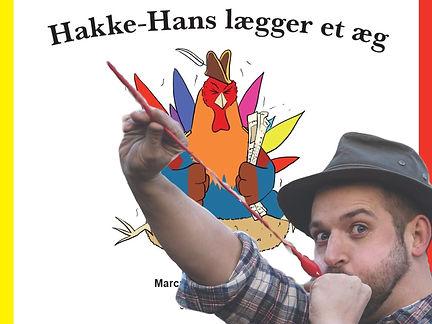 Hakke hans lægger et æg - fortælleshow - oplev børnerimet Hakke-Hans lægger et æg opført som et forrygende fortælleshow - Marcus Skovfar - børnerim med mening