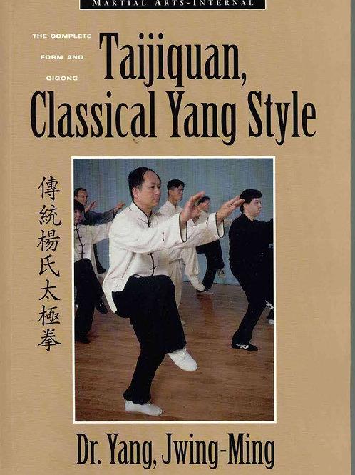 Taijiquan, Classical Yang Styles - Yang Jwing Ming