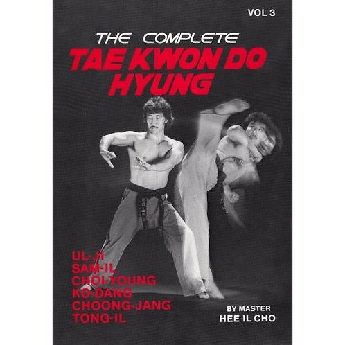 Complete Tae Kwon Do Hyung 3 - Hee Il Cho