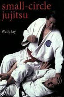 Small Circle Jujitsu - Wally Jay