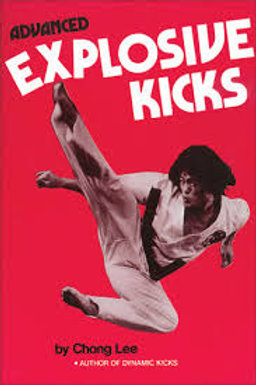 Advanced Explosive Kicks - Chong Lee