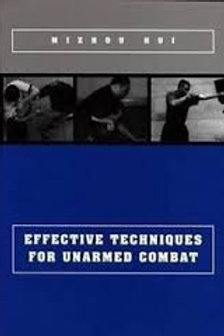 Effective Techniques for Unarmed Combat - Mizhou Hui