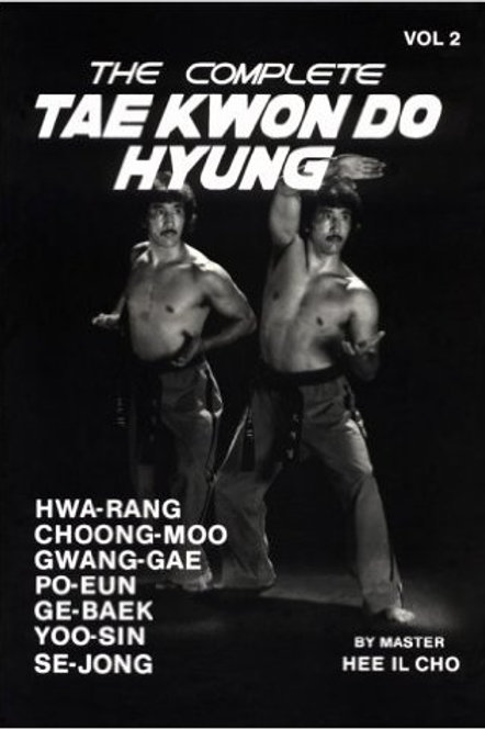 Complete Tae Kwon Do Hyung 2 - Hee Il Cho