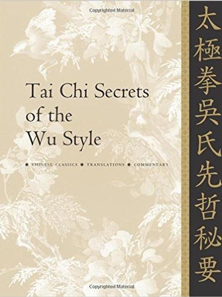 Tai Chi Secrets of the Wu Styles - Yang Jwing Ming