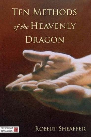 Ten Methods of the Heavenly Dragon - Robert Sheaffer