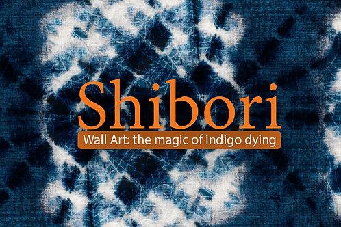 Shibori: Wall Art - the magic of indigo dying:  2021 TBC