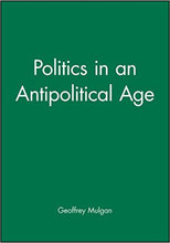 Politics in an Antipolitical Age