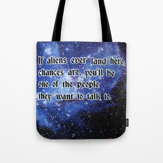 If aliens ever land here.. Tote Bag
