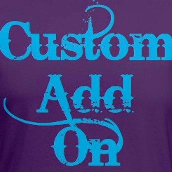 Custom Pieces & Add On's