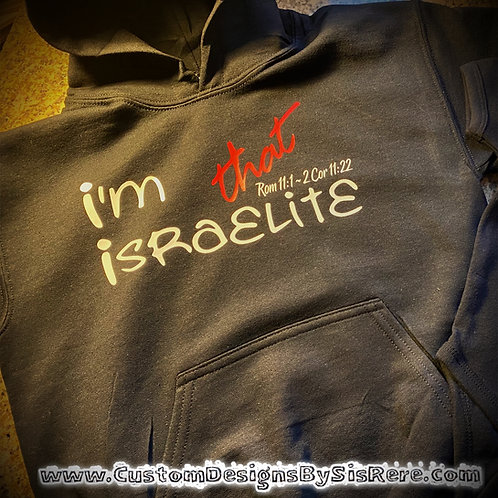 Youth or Baby I'm That Israelite Hoodie