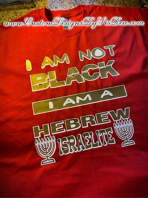 I'm Not Black I'm A Hebrew Israelite w Menorahs
