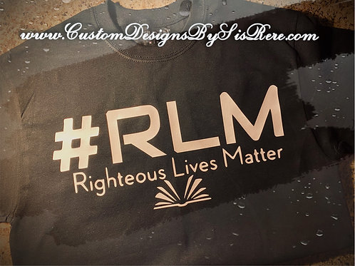 RLM Righteous Lives Matter Brother Shirt