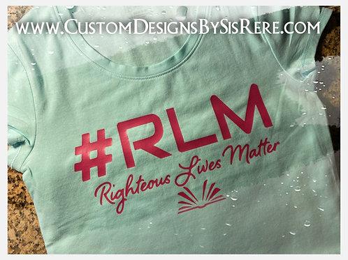 RLM Righteous Lives Matter Sister Shirt