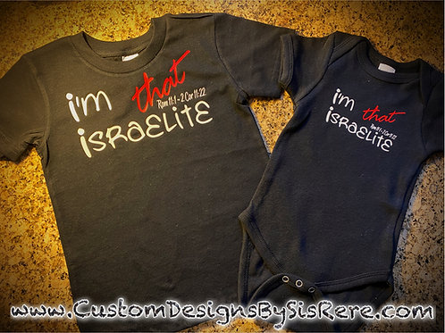 Youth or Baby I'm That Israelite T-shirt or Onesie