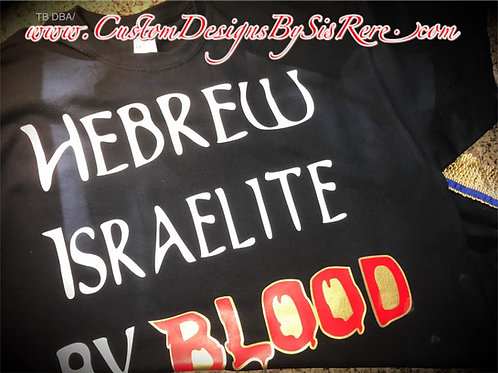 Hebrew Israelite By Blood T-Shirt