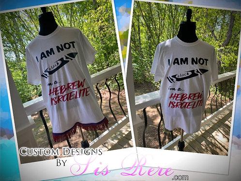 I Am Not Black, Im A Hebrew Israelite White T-shirt