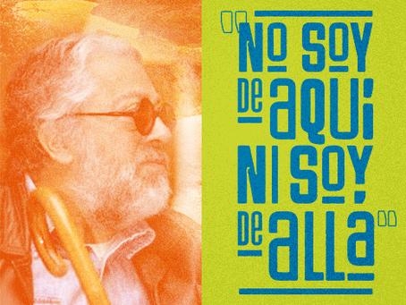 """¿Cuál es el significado de """"No soy de aquí ni soy de allá"""" de Facundo Cabral?"""