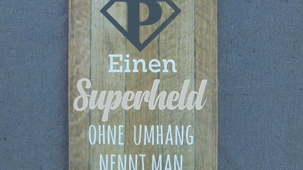 """Schild """"Einen Superheld...."""""""
