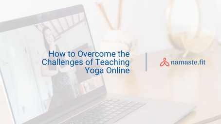 How to Overcome the Challenges of Teaching Yoga Online