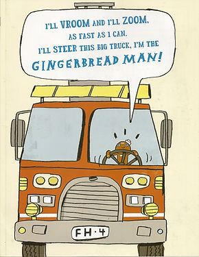 Gingerbread Man Loose on the Fire Truck