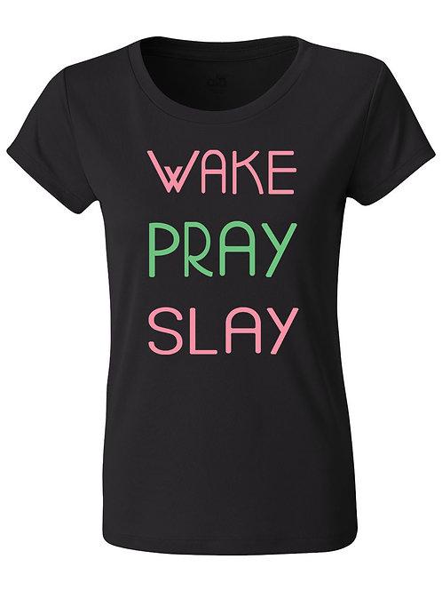 WAKE. PRAY. SLAY Tee