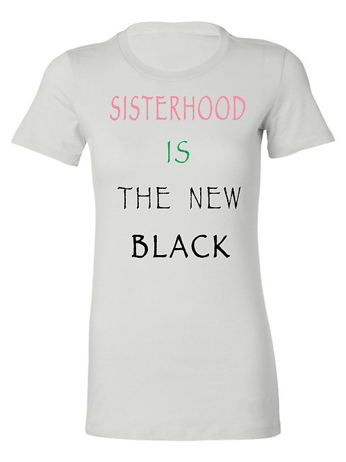 SISTERHOOD IS THE NEW BLACK tee
